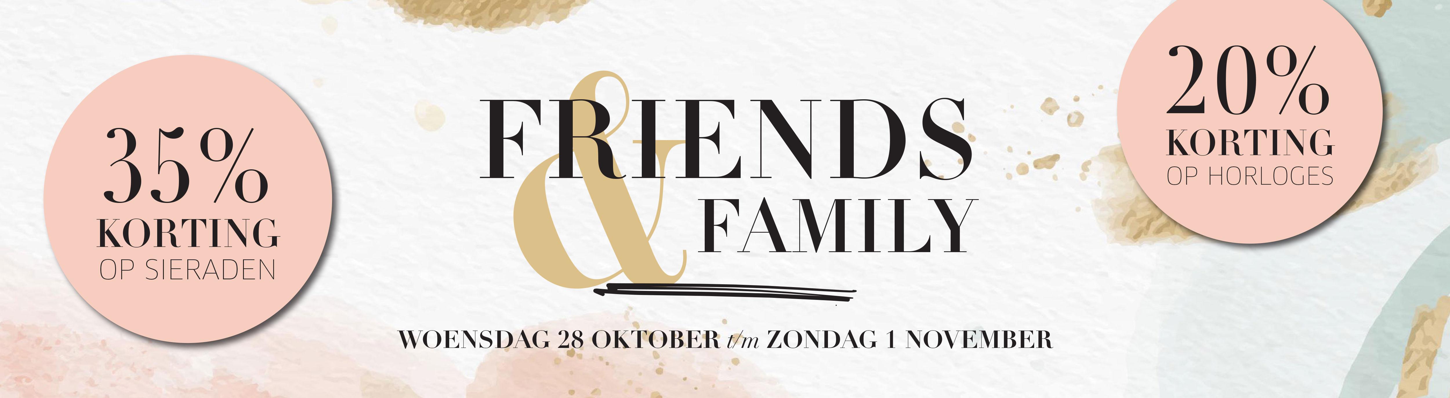 Friends & Family oktober